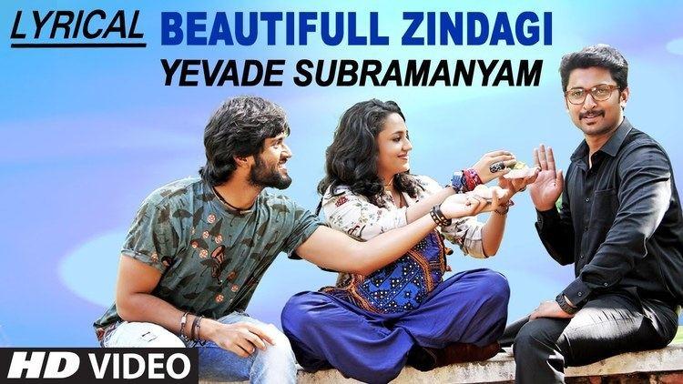 Yevade Subramanyam Beautiful Zindagi Lyrical Video Song Yevade Subramanyam Nani