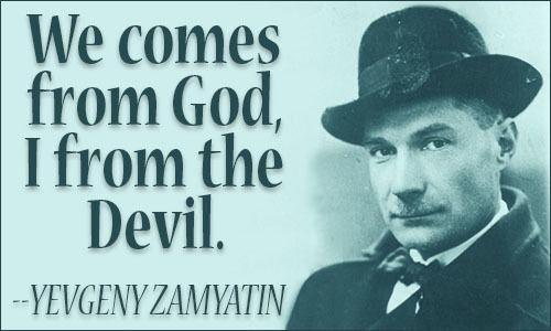 Yevgeny Zamyatin Yevgeny Zamyatin Quotes