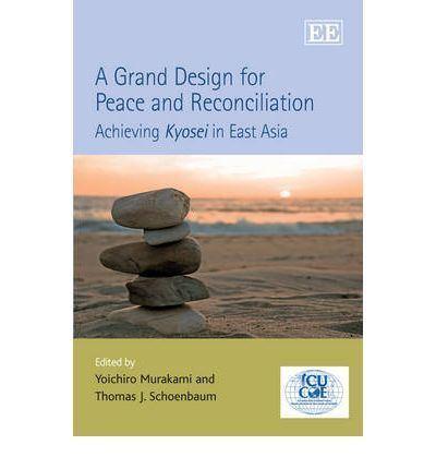 Yoichiro Murakami A Grand Design for Peace and Reconciliation Yoichiro Murakami