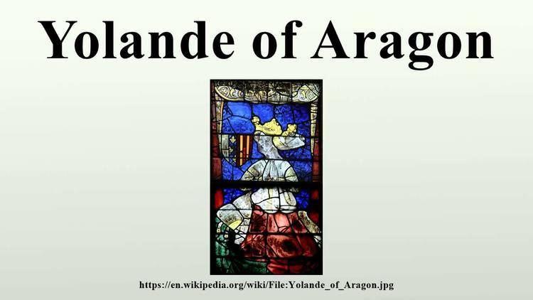 Yolande of Aragon Yolande of Aragon YouTube