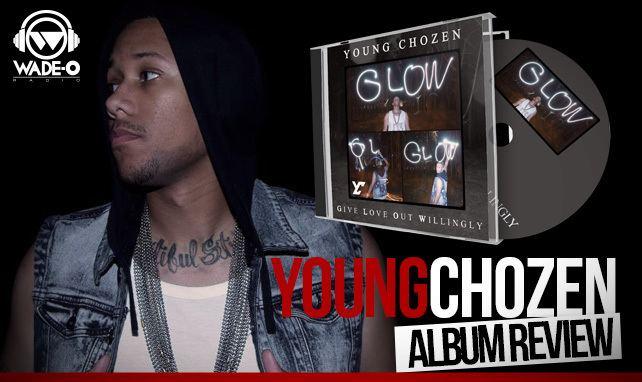 Young Chozen Album Review Young Chozen GLOW WadeO Radio
