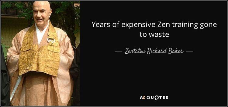 Zentatsu Richard Baker QUOTES BY ZENTATSU RICHARD BAKER AZ Quotes
