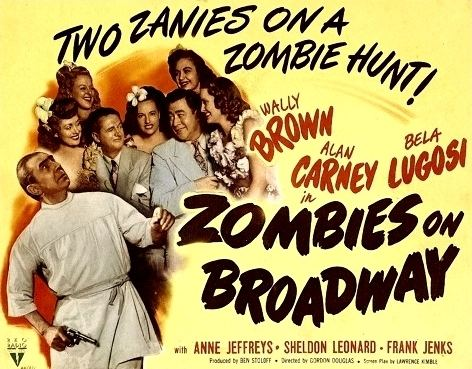Zombies on Broadway Zombies on Broadway Nearly Kills a Career New England Historical