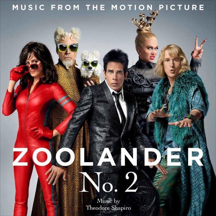 Zoolander 2 Zoolander 2 Movie Soundtrack