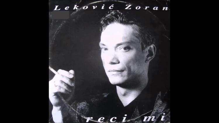 Zoran Lekovic ZORAN LEKOVIC Reci mi 1994 YouTube